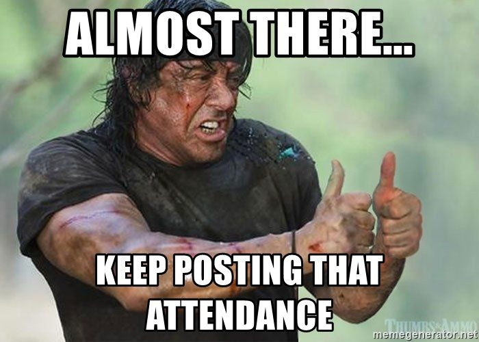 Almost There Keep Posting That Attendance Rambo Thumbs Up Workout Memes Funny Workout Memes Workout Humor