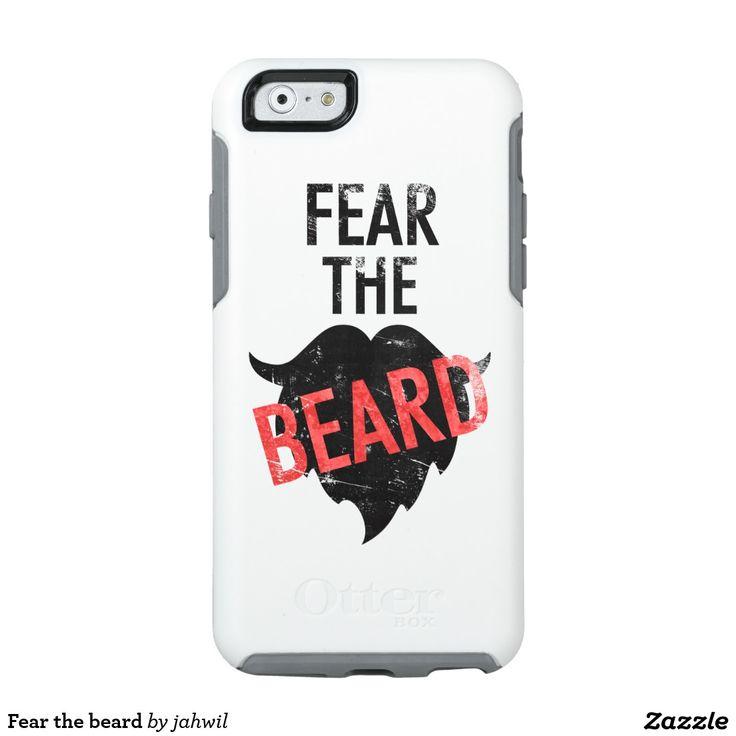 #fearthebeard #funnydesign #beard #mustache #goatee #coolgifts #iphonecase Fear the beard OtterBox iPhone 6/6s case