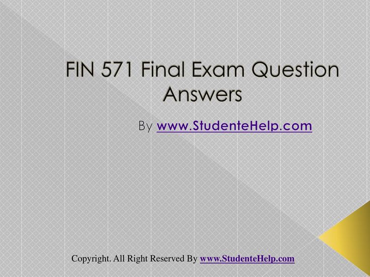 Want to be a straight 'A' student? Join us and experience it by yourself. http://www.UopeAssignments.com/ provide FIN 571 Final Exam Latest Online HomeWork Help and Entire Course question with answers. LAW, Finance, Economics and Accounting Homework Help, University of Phoenix Final Exam Study Guide, UOP Homework Help etc. Complete A grade tutorials.