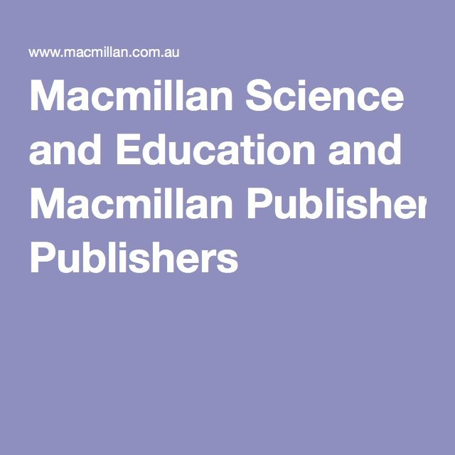 Macmillan Science and Education and Macmillan Publishers