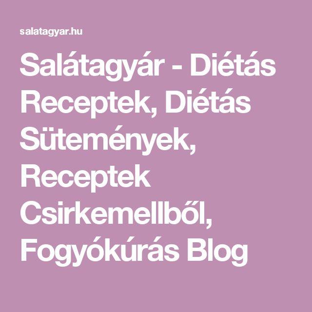 Salátagyár - Diétás Receptek, Diétás Sütemények, Receptek Csirkemellből, Fogyókúrás Blog
