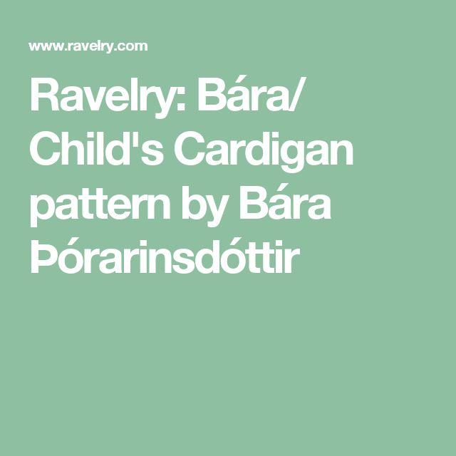 Ravelry: Bára/ Child's Cardigan pattern by Bára Þórarinsdóttir