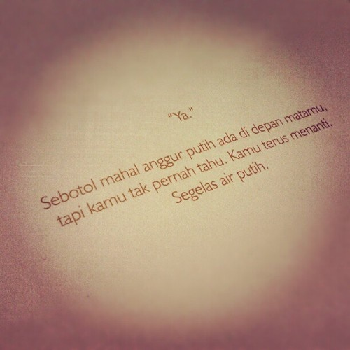 The quotation's taken from Dewi Lestari's book titled Rectoverso :)