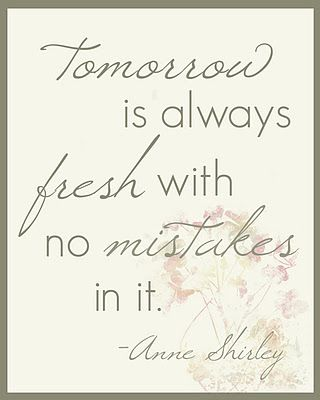 """One of my fave quotes from one of my fave movies when I was growing up """"Anne of Green Gables""""."""