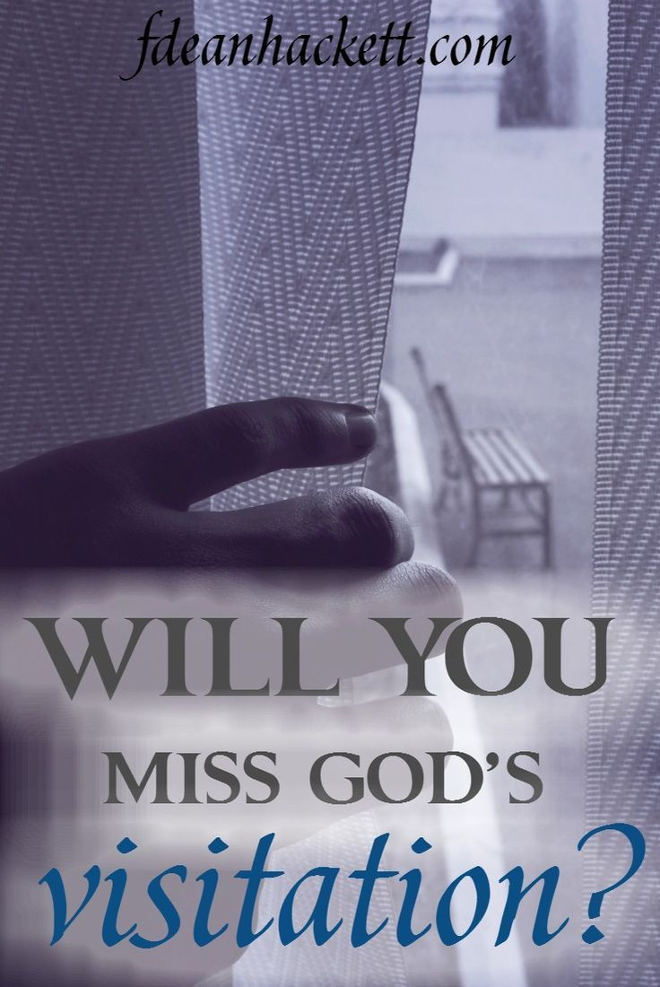 History has proven that mankind has often missed God's visitations. He is visiting us again. Will you miss God's visitation?