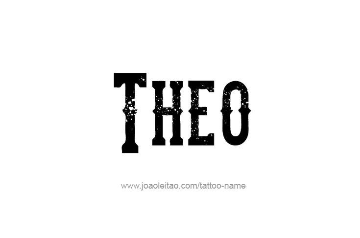The Name Theo | Theo Name Tattoo Designs