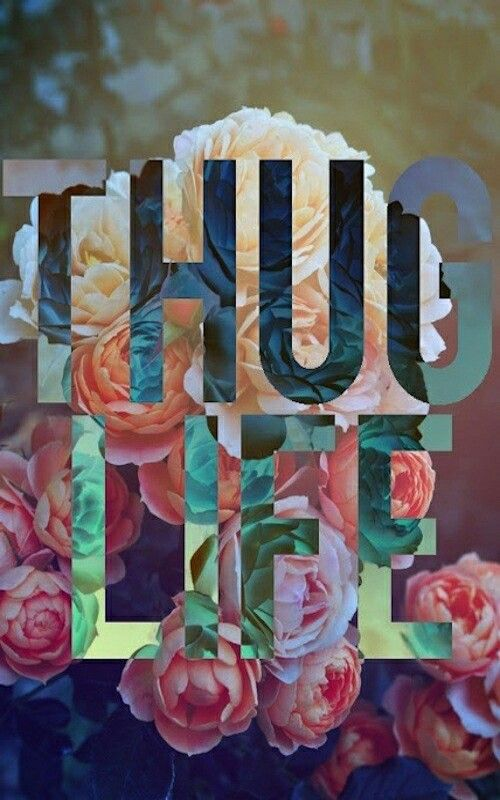 73 best thug life images on pinterest thug life wallpapers and thug life dont know who designer is its like a print oxymoron or something the poster is really beautiful and floral but the words say otherwise voltagebd Images