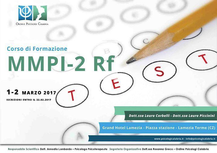 Corso di Formazione MMPI-2 RF  Grand Hotel Lamezia - Piazza Stazione- Lamezia Terme (CZ)  ISCRIZIONI ENTRO IL 22.02.2017  Scarica la Scheda Iscrizione: http://www.psicologicalabria.it/wp-content/uploads/2017/02/Scheda-Iscrizione-Corso-1-2-marzo-2017.pdf  PROGRAMMA Il Minnesota Multiphasic Personality lnventory 2 Restructured Form (MMPI 2 RF- Ben-Porath e Tellegen, 2008) è il MMPI 2 rivisitato in una forma più efficace e aggiornata. Disponibile negli Stati Uniti dalla fine del 2008, in Italia…