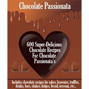 Chocolate Passionata - 600 Super-Delicious Chocolate Recipes For Chocolate Passionata's - With a clickable index for easy browsing (Kindle Edition) www.amazon.com/...