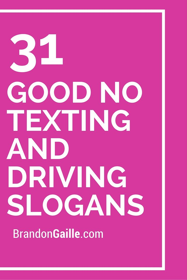 Texting While Driving >> 51 Good No Texting and Driving Slogans | Catchy Slogans ...