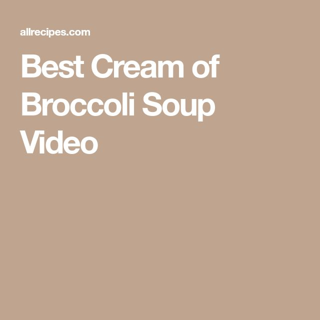 Best Cream of Broccoli Soup Video