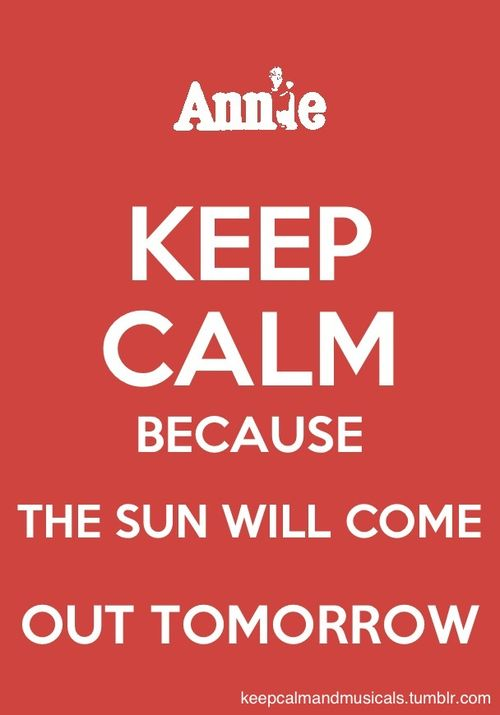 because the sun will come out tomorrow