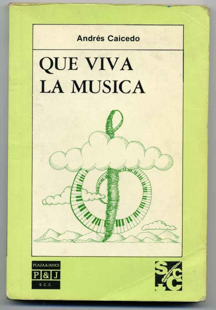 Andres Caisedo ¡QUE VIVA LA MÚSICA! http://letras.s5.com/quevivalamusica.pdf