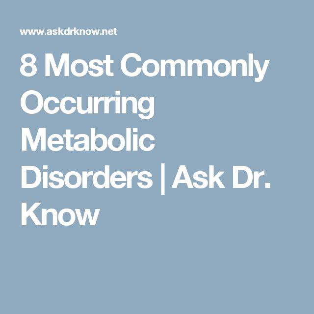 8 Most Commonly Occurring Metabolic Disorders | Ask Dr. Know