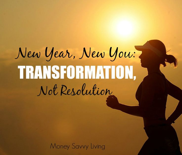 New Year, New You: Transformation, Not Resolution | Money Savvy Living