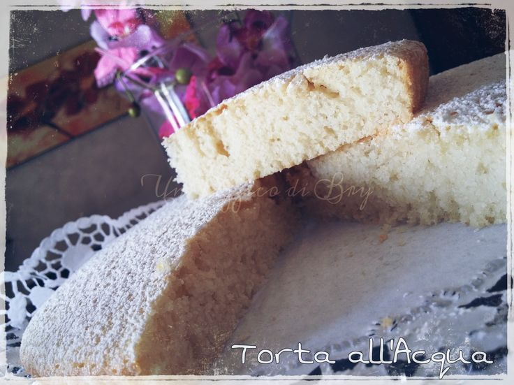 Torta all'Acqua http://blog.giallozafferano.it/unpizzicodibry/torta-acqua/