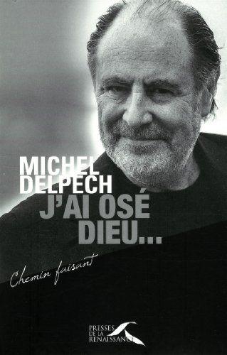 J'Ai Osé Dieu Michel Delpech