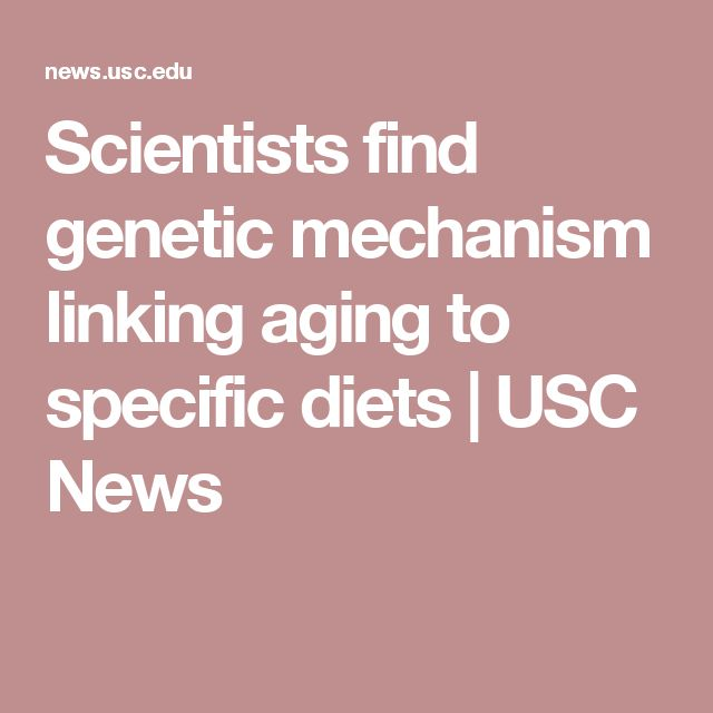 Scientists find genetic mechanism linking aging to specific diets | USC News