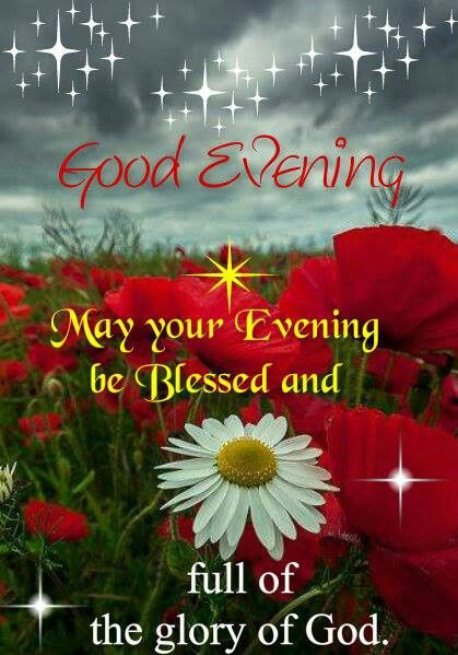 May your evening be Blessed :)