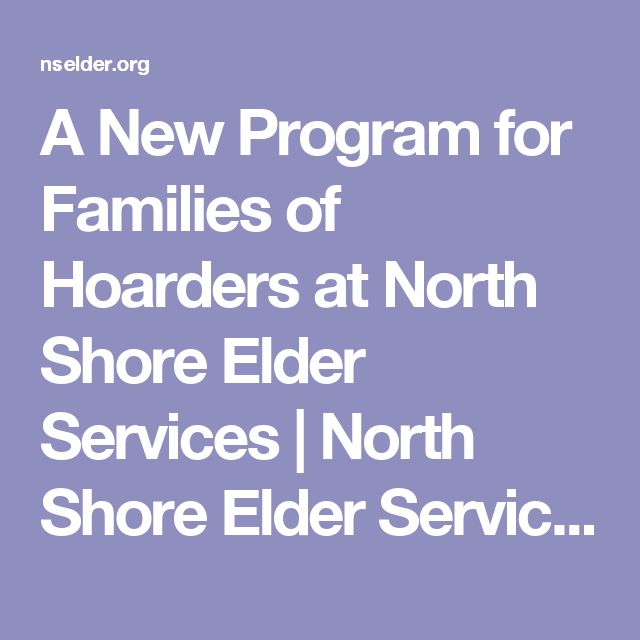 A New Program for Families of Hoarders at North Shore Elder Services   North Shore Elder Services