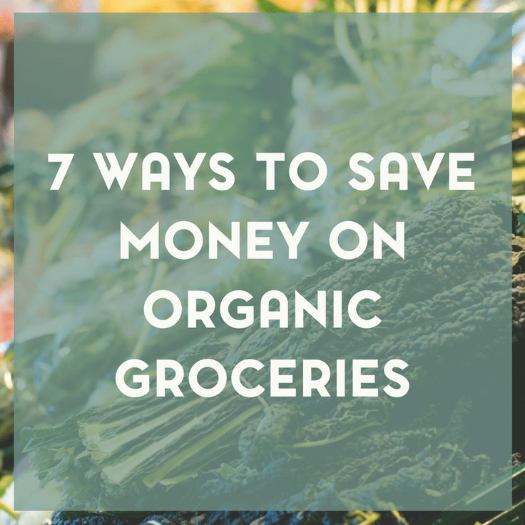 Just because you're wanting to live an organic lifestyle doesn't mean you should have to break your bank. Here are 7 ways to save on organic groceries.