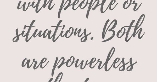 Don't get upset with people or situations - Both are powerless without your reaction | Quotes about life, Be cool and Remember this