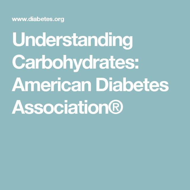 Understanding Carbohydrates: American Diabetes Association®