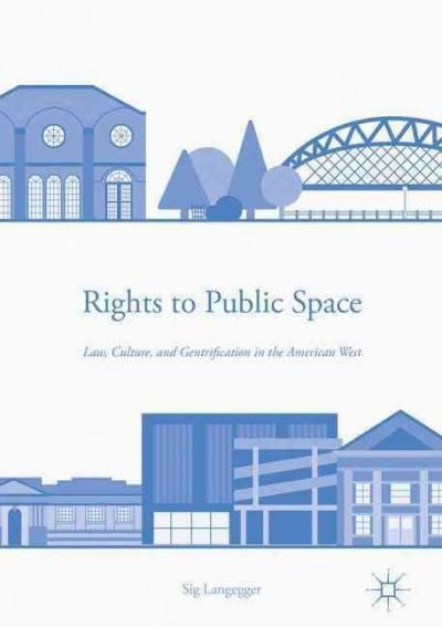 Rights to Public Space: Law, Culture, and Gentrification in the American West