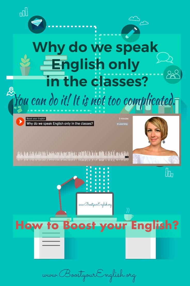 Why do we speak English only in the classes?