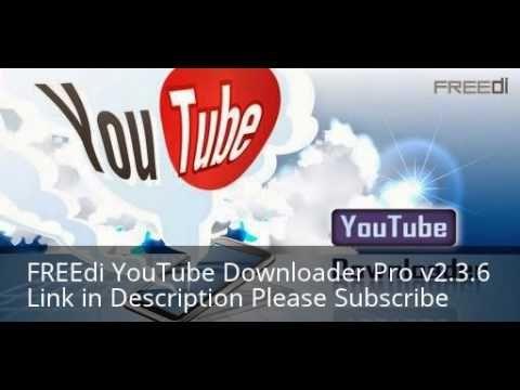 FREEdi YouTube Downloader Pro v2.3.6 Apk