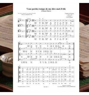 Claudin de SERMISY / Clément MAROT : Vous perdez temps de me dire mal d'elle - chanson de la Renaissance 4 voix mixtes en (SATB) - Editions Musiques en Flandres - référence : MeF 448