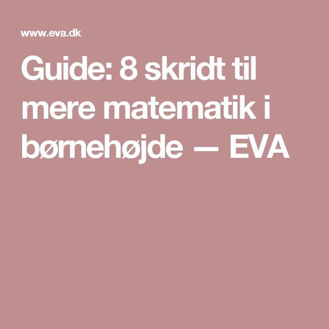 Guide: 8 skridt til mere matematik i børnehøjde — EVA