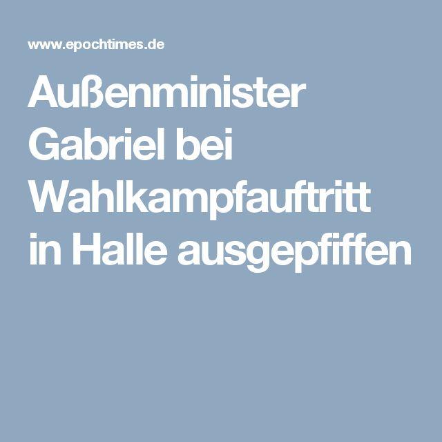 Außenminister Gabriel bei Wahlkampfauftritt in Halle ausgepfiffen