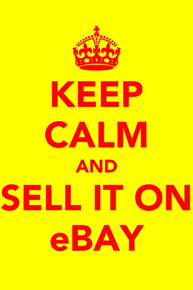 Keep Calm And Sell It On eBay