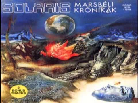 Solaris Marsbéli Krónikák  (the Martian Chronicles) 1984 Full Album all ...