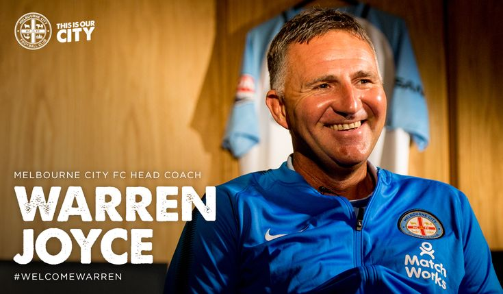 . Melbourne City FC announce what was already known - their new coach for 2017-18, Warren Joyce. #ALeague