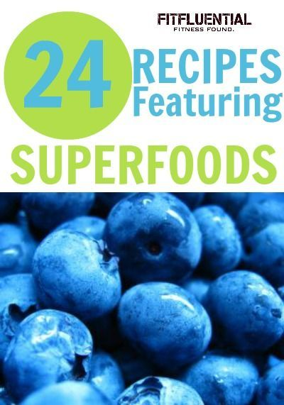 Maximize Your Diet with Superfoods: 24 recipes featuring  superfoods #fitfluential #healthyrecipes