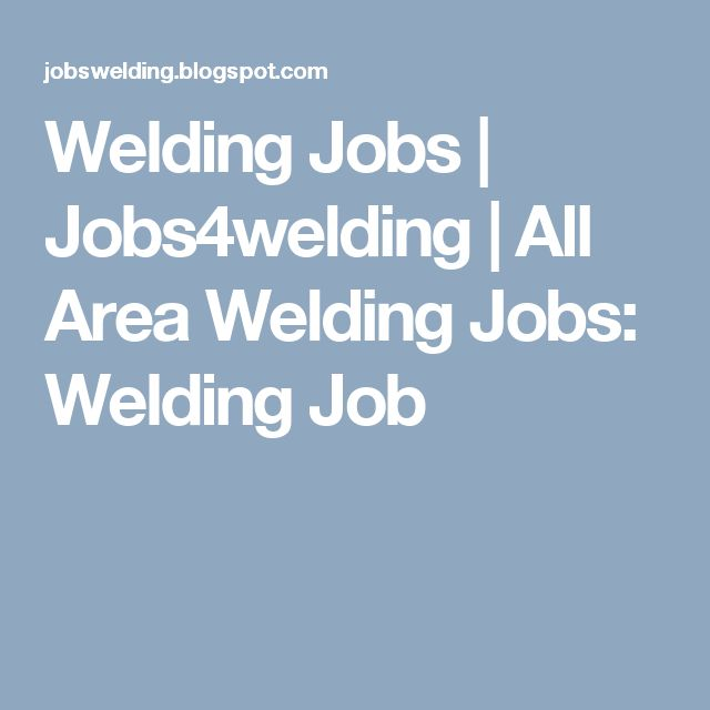 Welding Jobs | Jobs4welding | All Area Welding Jobs: Welding Job