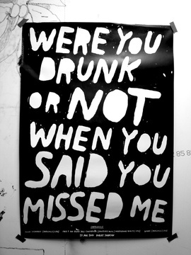 Were you drunk or not when you said you missed me