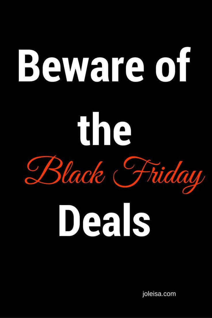 Beware of the black friday deals
