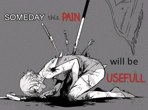 Someday this pain will be usefull. </3 † ~Clér~
