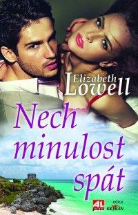Nech minulost spát - Elizabeth Lowell #alpress #elizabethlowell #román #knihy