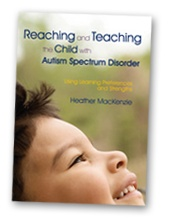 Reaching and Teaching the Child with Autism Spectrum Disorder by Heather MacKenzie