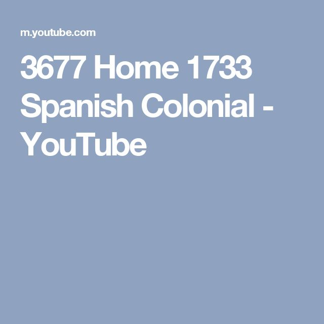 3677 Home 1733 Spanish Colonial - YouTube