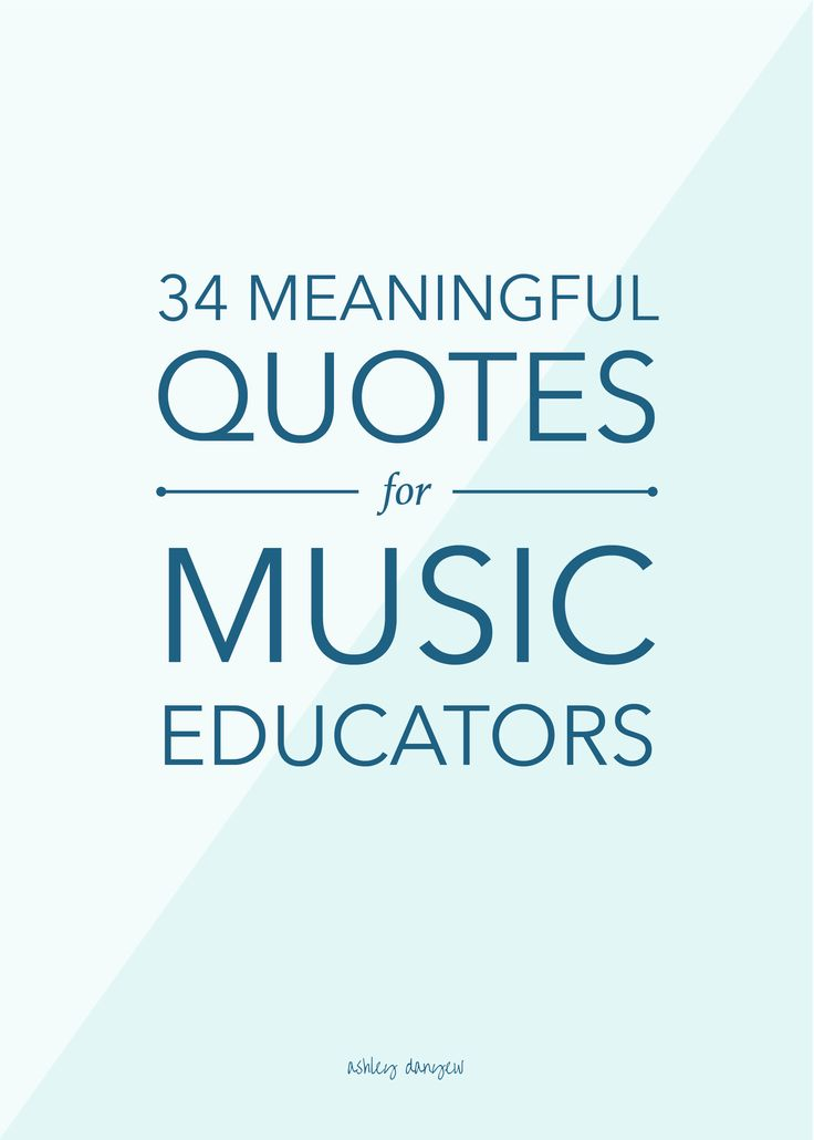"educational quotes applied to music education Here are ten quotes relating to educational technology that provided me  "" teaching in the internet age means we must teach tomorrow's skills."