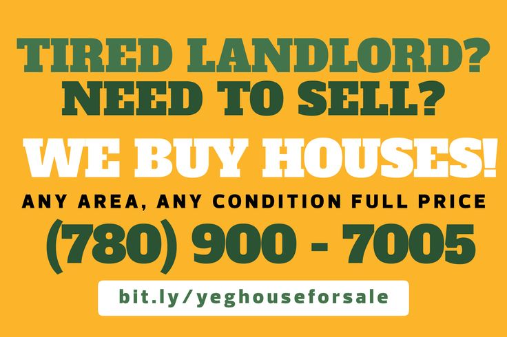 We buy houses in Edmonton, Alberta, Canada.  Any Area, Any Condition CASH! Move when YOU want. Give us a call today and let`s make you an offer