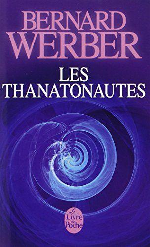 Amazon.fr - Les Thanatonautes - Bernard Werber - Livres