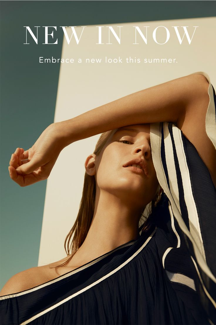 New In Now - Embrace a new look this summer.