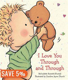 I Love You Through and Through Book by Bernadette Rossetti-Shustak   Board Book   chapters.indigo.ca