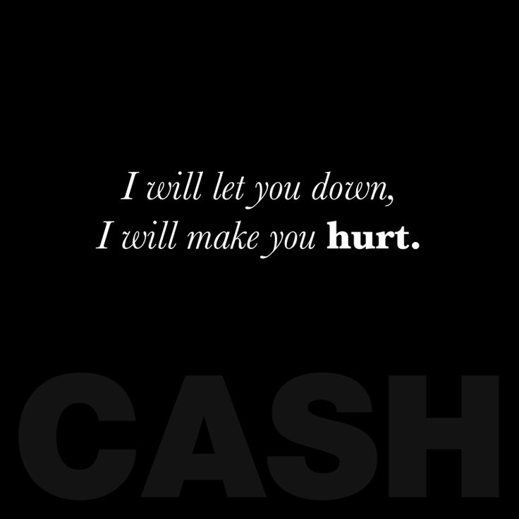 I hurt myself today, to see if I still feel.      love it but why did they put CASH like johnny cash made this beautiful lyric it was trent reznor who did...